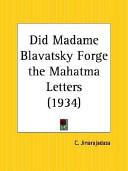 Did Madame Blavatsky Forge the Mahatma Letters 1934
