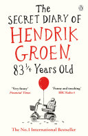 The Secret Diary of Hendrik Groen, 83 1⁄4 Years Old Book Cover