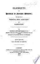An Epitome of Judicial or Forensic Medicine; for the use of Medical Men, Coroners, and Barristers