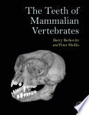 The Teeth of Mammalian Vertebrates