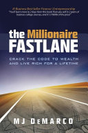 The Millionaire Fastlane: Crack the Code to Wealth and Live Rich for a Lifetime.